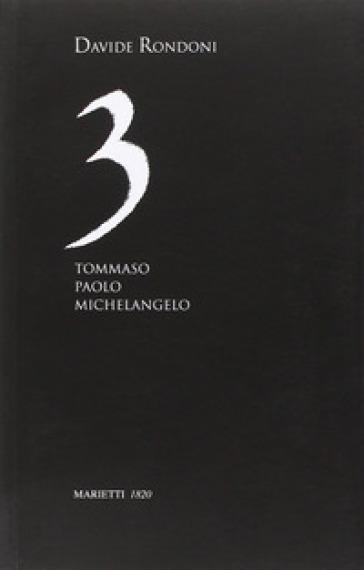 3. Tommaso, Paolo, Michelangelo - Davide Rondoni | Jonathanterrington.com