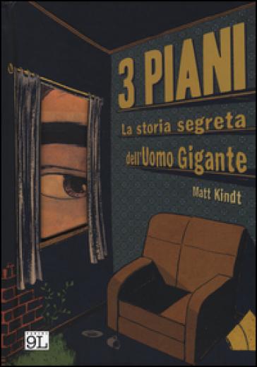 3 piani la storia segreta dell 39 uomo gigante matt kindt for Piani di caverna dell uomo