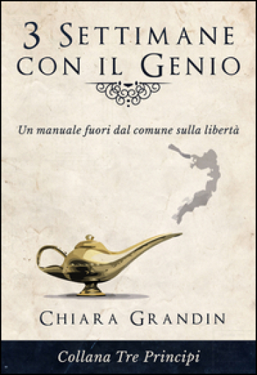 3 settimane con il genio. Un manuale fuori dal comune sulla libertà - Chiara Grandin   Jonathanterrington.com