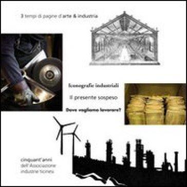 3 tempi di pagine d'arte & industria. Cinquant'anni dell'associazione industrie ticinesi. Ediz. multilingue - M. Bianchi | Rochesterscifianimecon.com