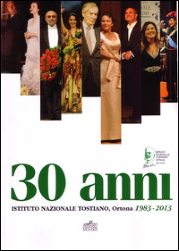 30 anni. Istituto nazionale tostiano. Ortona (1983-2013) - G. Miscia   Rochesterscifianimecon.com