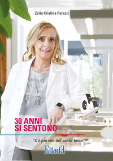 30 anni si sentono - Zelia Cristina Perazzi | Rochesterscifianimecon.com