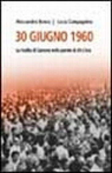 30 giugno 1960. La rivolta di Genova nelle parole di chi c'era - Alessandro Benna | Kritjur.org