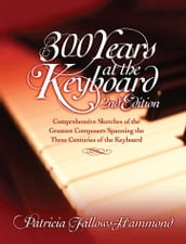 300 Years at the Keyboard 2nd edition