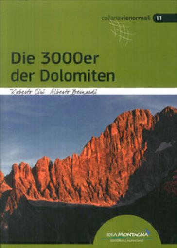 I 3000 delle Dolomiti. Le vie normali. Ediz. tedesca - Roberto Ciri | Rochesterscifianimecon.com