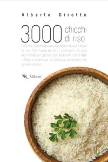 3000 chicchi di riso - Alberto Girotto   Thecosgala.com