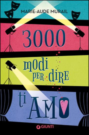 3000 modi per dire ti amo - Marie-Aude Murail | Jonathanterrington.com
