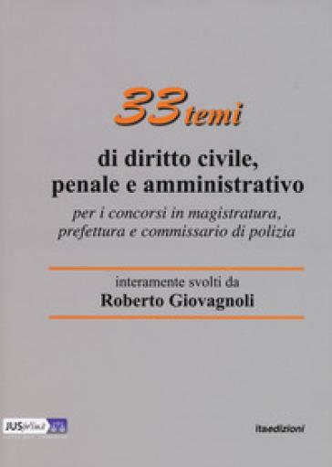 33 temi di diritto civile, penale e amministrativo per il concorso in magistratura - Roberto Giovagnoli pdf epub