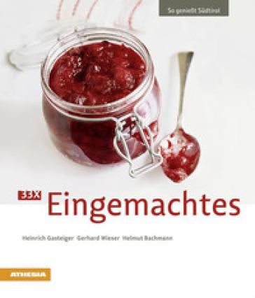 33 x Eingemachtes - Heinrich Gasteiger  