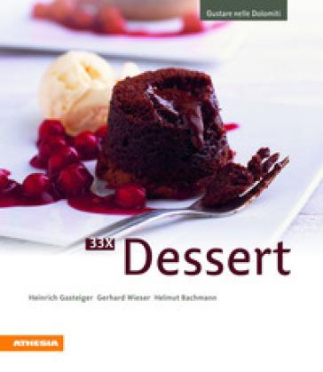 33 x dessert - Heinrich Gasteiger |
