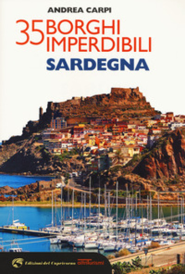 35 borghi imperdibili della Sardegna - Andrea Carpi  