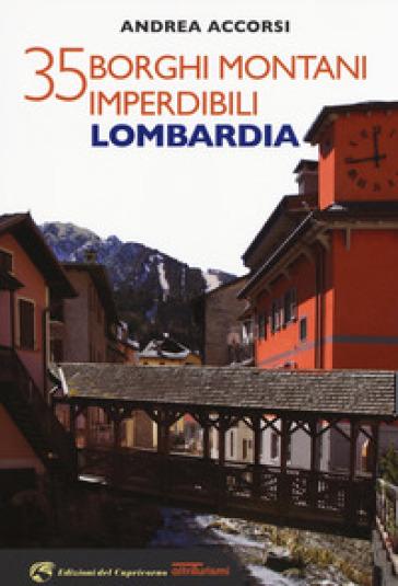 35 borghi montani imperdibili. Lombardia - Andrea Accorsi | Rochesterscifianimecon.com