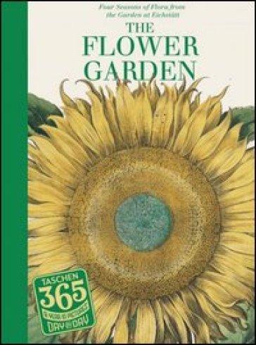 365 day-by day. The flower garden. Ediz. inglese, tedesca e francese