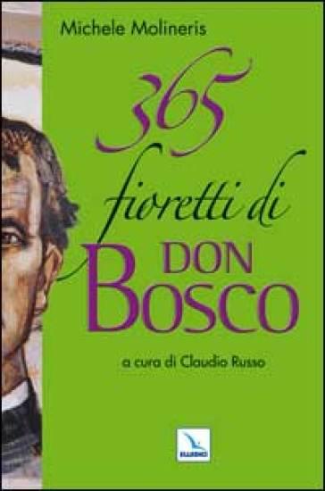 365 fioretti di Don Bosco - Michele Molineris  