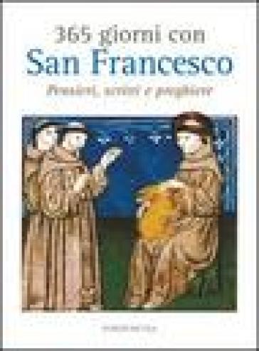 365 giorni con San Francesco. Pensieri, scritti e preghiere - G. Masotti | Rochesterscifianimecon.com