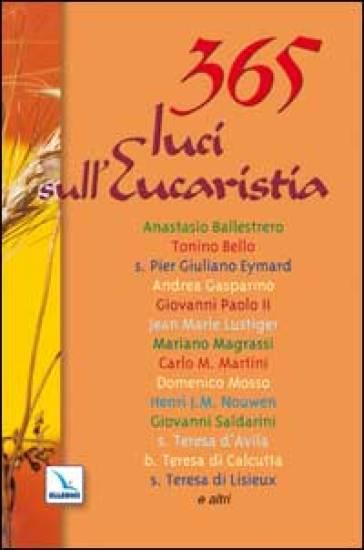 365 luci sull'eucaristia. Meditazioni per ogni giorno dell'anno - M. Gobbin  