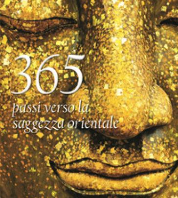 365 passi verso la saggezza orientale