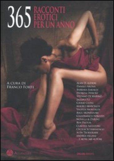 365 racconti erotici per un anno - F. Forte |