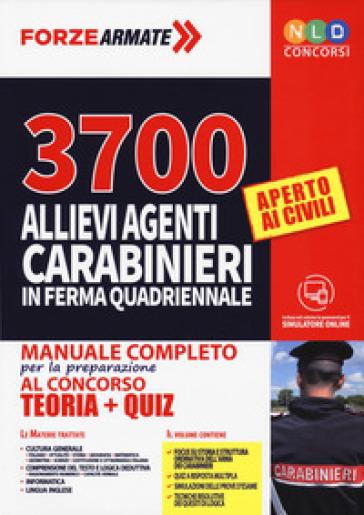 3700 allievi agenti Carabinieri in ferma quadriennale. Manuale completo per la preparazione al concorso. Teoria e Quiz. Con software di simulazione -  pdf epub