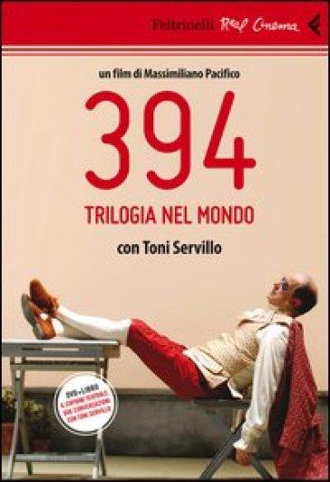 394. Trilogia nel mondo. Con Toni Servillo. Con DVD - Massimiliano Pacifico pdf epub