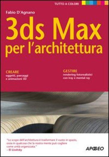 3DS Max per l'architettura - Fabio D'Agnano |
