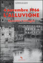 4 novembre 1966. L'alluvione. Racconto e immagini
