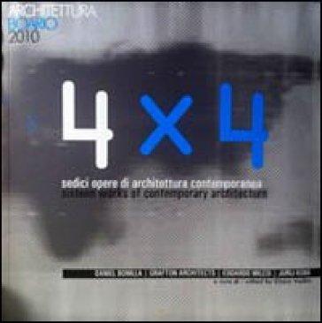 4 x 4. Sedici opere di architettura contemporanea. Ediz. italiana e inglese - Carlo Pozzi | Jonathanterrington.com