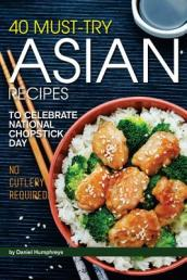 40 Must-Try Asian Recipes
