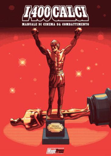 I 400 calci. Manuale di cinema da combattimento -  pdf epub