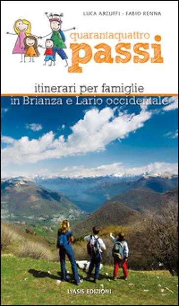 44 passi. Itinerari per famiglie in Brianza e Lario occidentale - Luca Arzuffi |