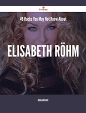 45 Hacks You May Not Know About Elisabeth Röhm