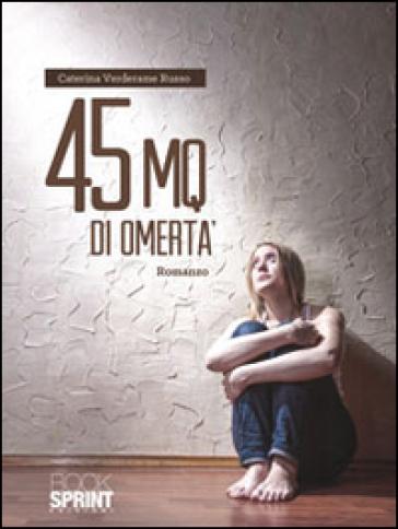 45 mq di omertà - Caterina Verderame Russo |