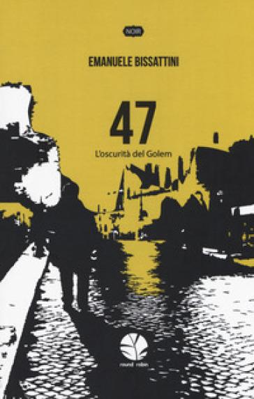47. L'oscurità del Golem - Emanuele Bissattini  