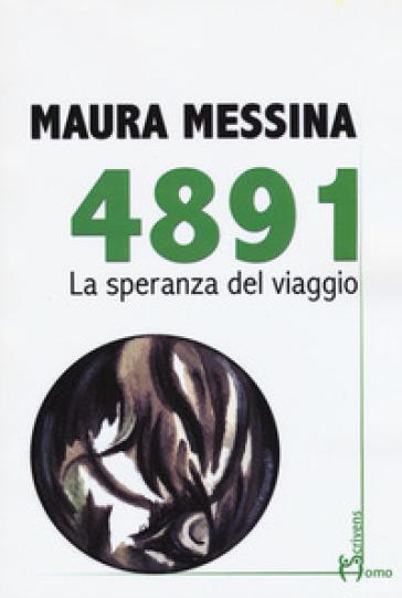 4891. La speranza del viaggio - Maura Messina |