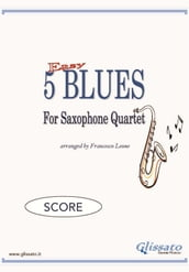 5 Easy Blues for Alto Saxophone Quartet (SCORE)