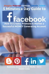 5 Minutes A Day Guide To FACEBOOK