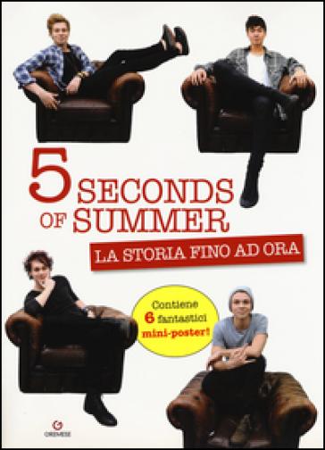 5 Seconds of summer. La storia fino ad ora. Con poster - M. Paolucci | Rochesterscifianimecon.com