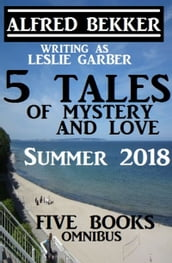 5 Tales of Mystery And Love: Five Books Omnibus Summer 2018