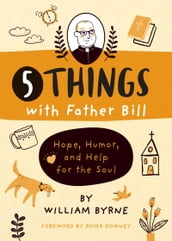 5 Things with Father Bill