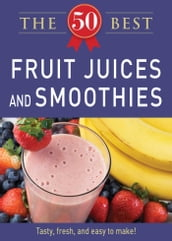 50 Best Fruit Juices and Smoothies