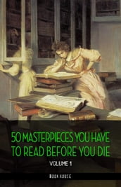 50 Masterpieces you have to read before you die vol: 1 [newly updated] (Book House Publishing)