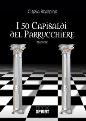 I 50 capisaldi del parrucchiere - Cinzia Scarpino |