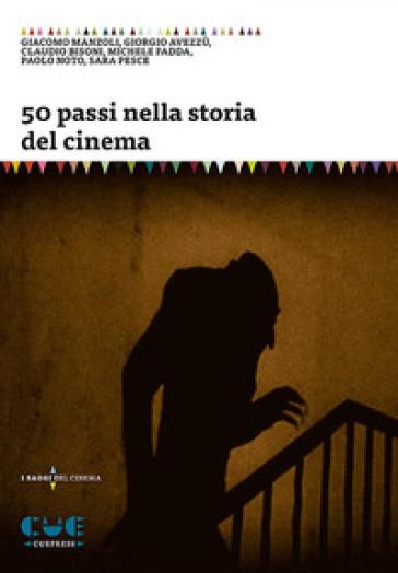 50 passi nella storia del cinema - G. Manzoli | Thecosgala.com