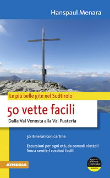 50 vette facili dalla Val Venosta alla Val Pusteria - Hanspaul Menara  