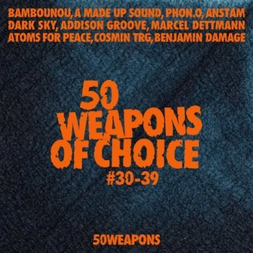 50 weapons of choice #30-39