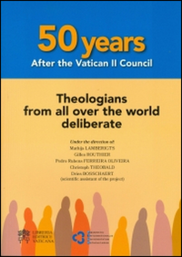50 years after the Vatican II Council. Theologians from all over the world deliberate
