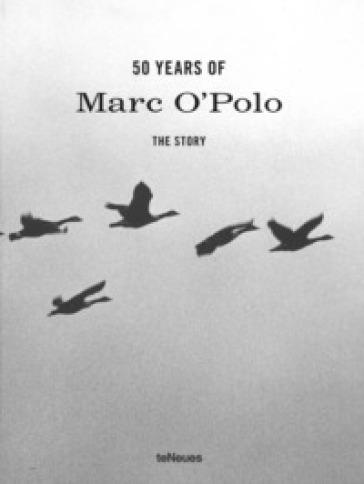 50 years of «Marco O' Polo». The story. Ediz. illustrata
