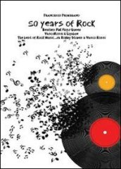 50 years of rock. Beatles, Pink Floyd, Queen, Vasco Rossi & Ligabue
