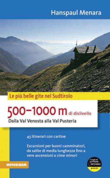 500-1000 m di dislivello dalla Val Venosta alla Val Pusteria - Hanspaul Menara |