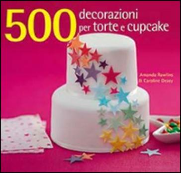 500 decorazioni per torte e cupcake - Amanda Rawlins   Rochesterscifianimecon.com